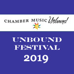 7/27/19 Unbound Chamber Festival 2019 - Mini Recital [student rate]